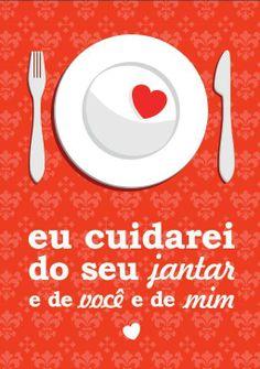 Eu cuidarei do seu jantar,do céu e do mar e de você e de mim (8) Nando *--* Todos os dias,até o fim da vida vou cuidar de nós e principalmente de você :)