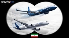 Boeing Co, Airbus Group Eyeing Iran Order For 80-90 Jets