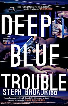 """Read """"Deep Blue Trouble"""" by Steph Broadribb available from Rakuten Kobo. With her lover, JT, behind bars and heading for death row, single-mother Florida bounty-hunter Lori Anderson takes on an. Motivational Books, Inspirational Books, Ian Rankin, Inside Man, Award Winning Books, Game Theory, Losing Everything, One Job, Deep Blue"""