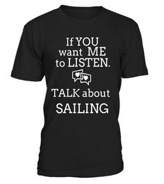 """# Talk Sailing T Shirts. Gifts Ideas for Sailors Talk Sailing .  Special Offer, not available in shops      Comes in a variety of styles and colours      Buy yours now before it is too late!      Secured payment via Visa / Mastercard / Amex / PayPal      How to place an order            Choose the model from the drop-down menu      Click on """"Buy it now""""      Choose the size and the quantity      Add your delivery address and bank details      And that's it!      Tags: Gifts shirts for boat…"""