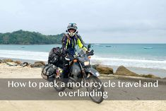 How and what you pack for an overland, round the world or just a weekend motorcycle trip. How to get everything packed and the kitchen zinc. The equipment, gear and ergonomics to best pack a motorcycle for travel.