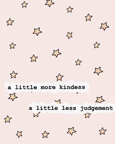 Inspirational And Motivational Quotes :a little more kindness - Quotes Daily The Words, Cool Words, Kind Words, Motivacional Quotes, Words Quotes, Friend Quotes, Qoutes, Motivation Positive, Positive Quotes