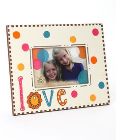 Take a look at this Beige 'Love' Polka Dot 4'' x 6'' Frame by Glory Haus on #zulily today!