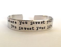 Where You Invest Your Love- Cuff Bracelet. $19.95, via Etsy. - Awake My Soul
