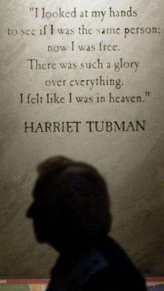 Tubman Quote - Picture of Harriet Tubman Quote at Underground Railroad ...