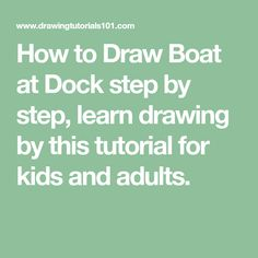 How to Draw Boat at Dock step by step, learn drawing by this tutorial for kids and adults.