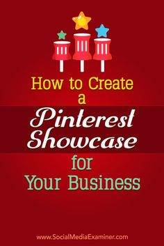 Pinterest showcases allow businesses to rotate select pins at the top of their profiles.  In this article, you��ll discover how to build a Pinterest showcase for your business profile.