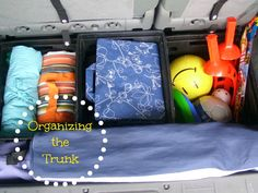 Organizing the Trunk - Organize and Decorate Everything