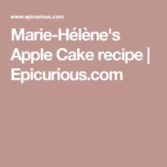 Marie-Hélène's Apple Cake recipe | Epicurious.com