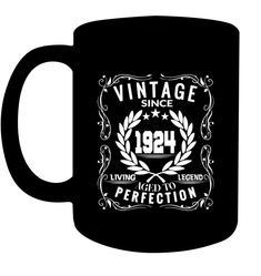 Vintage Since 1924 Age To Perfection T Shirt Coffee Cups Mugs Hunting Season, Hunting Gear, Huntington Beach Pier, Birthday Cup, Aged To Perfection, Living Legends, Cool T Shirts, Coffee Cups, Shirt Designs
