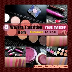 3 Ways to Transition You Makeup from Summer To Fall- Beauty Buzz Daily.com