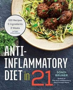 Anti-Inflammatory Diet in 21 : 100 Recipes, 5 Ingredients, and 3 Weeks to Fight Inflammation by Sondi Bruner Paperback) for sale online Arthritis Diet, Clean Eating, Healthy Eating, Breakfast Healthy, Healthy Meals, Eating Vegan, Healthy Breakfasts, Breakfast Recipes, Autoimmune Diet