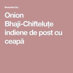 Onion Bhaji-Chifteluțe indiene de post cu ceapă Onion Bhaji, Gluten, Onions, Onion