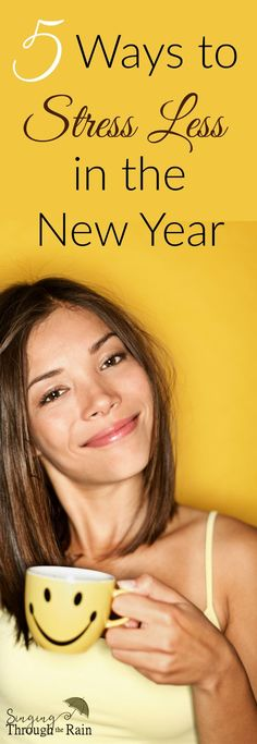 """5 Ways to Stress Less in the New Year - The more you say """"no"""" to the things that are stressful, the more you can say """"yes"""" to the things that you truly want and love!"""
