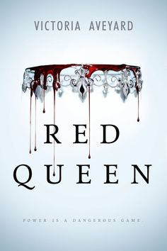 RED QUEEN by Victoria Aveyard Mare Barrow's world is divided by blood—those with red and those with silver. - Official Roundup of Winter 2015 HarperTeen Cover Reveals | Blog | Epic Reads