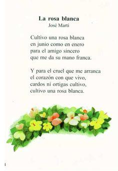 La Rosa Blanca poema sencillo de Nuestro Apostol Jose Marti. Quiere decir tanto.....es Cuba es.... Jose Marti.
