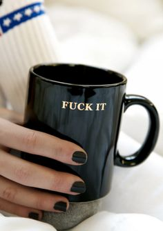 Fuck It Coffee Mug