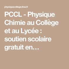 PCCL - Physique Chimie au Collège et au Lycée : soutien scolaire gratuit en…