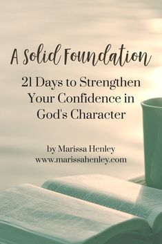 Free 21-day devotional series on God's character via @marissalhenley