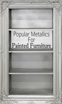 Popular Metallic Colors for Painted Furniture