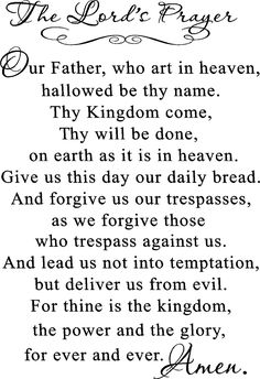 The Lord's Prayer - The full version. I also feel so empty when I visit a different church that cuts it short....