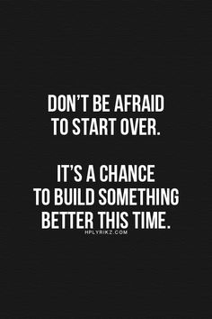 Don't be afraid to start over. | Thoughts | Deeper Thoughts | Inspirational Quotes | Life Quotes |  | College Motivation + College Mindset, manage your thoughts, control your thoughts, college anxiety, college doubt, college fear, homework motivation, college determination, stop procrastinating, motivation tips