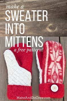 Best DIY Ideas for Wintertime - Mittens Out Of Sweaters - Winter Crafts with Snowflakes, Icicle Art and Projects, Wreaths, Woodland and Winter Wonderland Decor, Mason Jars and Dollar Store Ideas - Easy DIY Ideas to Decorate Home and Room for Winter - Creative Home Decor and Room Decorations for Adults, Teens and Kids http://diyjoy.com/diy-ideas-wintertime