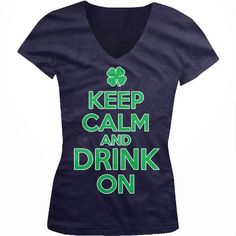 Keep Calm And Drink On Ladies Junior Fit V-neck T-shirt Funny Irish Drinking St. Patricks Day Design Juniors V-Neck Tee (Navy Blue X-Large)
