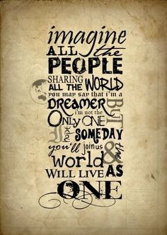 and Imagine all the people living life in peace. Imagine by John Lennon, an absolute masterpiece. you are greatly missed Lyric Quotes, Me Quotes, Art Qoutes, Rock Music Quotes, Famous Quotes, Daily Quotes, John Lenon, Im A Dreamer, Song Lyrics