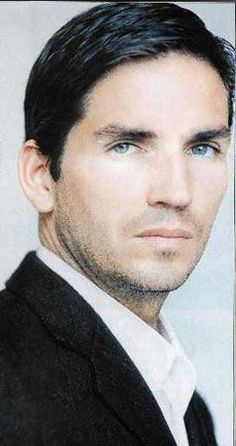Jim Caviezel. He is so attractive on so many levels...