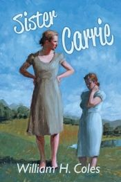 Sister Carrie by William H. Coles - Temporarily FREE! @OnlineBookClub