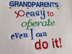 A personal favorite from my Etsy shop https://www.etsy.com/listing/198915627/grandparents-so-easy-to-operate-even-i