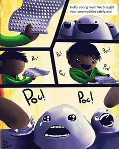 That's so saaaaaaad... *continues to pop bubble wrap*< never looking at bubblewrap the same way again...
