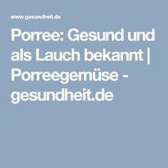 Porree: Gesund und als Lauch bekannt | Porreegemüse - gesundheit.de