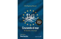 Cruzando el mar. El éxodo a Europa, por Wolfgag Bauer   FronteraD