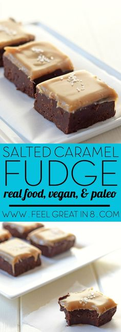 Salted Caramel Fudge - A healthy dessert recipe that doesn't taste healthy! All real food ingredients, vegan, dairy-free, and refined sugar-free! A decadent treat you can feel good about.   Feel Great in 8