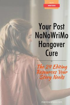 Take your #NaNoWriMo work-in-progress from first draft to polished novel with this powerful list of editing resources.