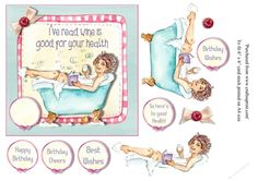 """Funny female birthday card with woman in bubble bath reading and drinking wine, with greeting """"I've read wine is good for your health""""  Decoupage elements for 3D effect and various greetings tags.  To fit 6 x 6 cardstock when printed at A4 size.  300dpi graphics"""
