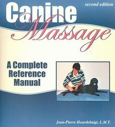 Canine Massage - A Complete Reference Manual By Jean-Pierre Hourdebaig | PupLife Dog Supplies