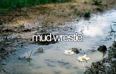 oh my goodness YES! or a mud run.