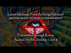 Latest Message from Archangel Michael - ARE YOU READY TO MAKE A COMMITMENT? January 2018 - YouTube