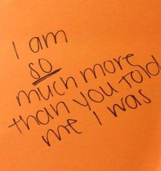 I am so much more.