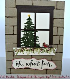 Oh what fun, indeed!  Be a peeping Tom and look through Stampin' Up!'s Hearth and Home Thinlits Die window at the Christmas tree.  I can't wait to try this with the Peaceful Pines bundle I won from Patty Bennett!  The home is made with the Brick Wall embossing folder and a little Early Espresso ink.   See my blog: http://stampinwithpat.blogspot.com/2015/08/oh-what-fun.html for tips to make the brick wall.  The sentiment is in the 2015 Holiday catalog Oh, What Fun stamp set available 9/1/15.