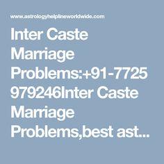 Inter Caste Marriage Problems:+91-7725979246Inter Caste Marriage Problems,best astrologer in usa, uk, canada, australia, world famous astrologer, love marriage specialist, vashikaran specialist, black magic