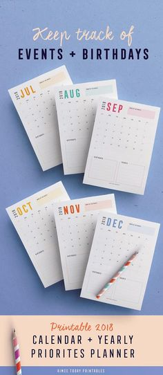 No more forgetting birthday! Yay! 2018 Printable calendar with yearly priorities and dated quarterly goals overviews
