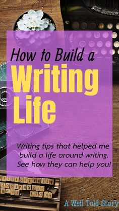 How to Build a Writing Life 12 Writing Tips A Well Told Story Fiction Writing, Writing Advice, Writing Resources, Writing Help, Writing A Book, Writing Ideas, Writing Images, Creative Writing Tips, Creative Labs