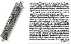 The Shema and V'Ahavta: the prayer that is contained in a MEZUZAH attached to the all the door ways of a Jewish home and repeated upon waking and before sleeping.