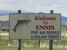 Ennis, MT: Welcome, indeed!