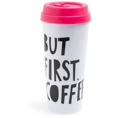 ban.do 'But First, Coffee' Thermal Travel Mug ($14) ❤ liked on Polyvore featuring home, kitchen & dining, drinkware, food, mugs, coffee, cup, filler, multi and thermo mug