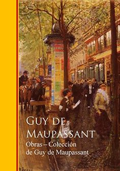 Obras completas Coleccion de Guy de Maupassant de Guy de ... https://www.amazon.es/dp/B012A474HA/ref=cm_sw_r_pi_dp_ttwrxb5JA45P4
